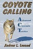 Coyote Calling: Advanced Concepts & Tactics Volume 1