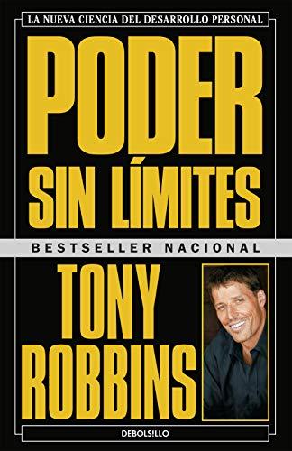 Poder sin límites La nueva ciencia del desarrollo personal / Unlimited Power  The New Science Of Personal Achievement  [Robbins, Anthony] (Tapa Blanda)