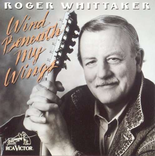 Roger Whittaker - The Wind Beneath My Wings - Zortam Music
