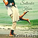 Saltwater Kisses: A Billionaire Love Story, Book 1 Audiobook by Krista Lakes Narrated by Alicia Harris