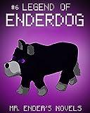 Legend of EnderDog: Mr. Enders Novels (ENDER SERIES #6)