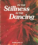 img - for In the Stillness Is the Dancing book / textbook / text book