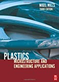 echange, troc Nigel J. Mills - Plastics: Microstructure and Applications