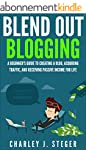 Blend Out Blogging: A Beginner's Guid...