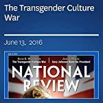 The Transgender Culture War | Kevin D. Williamson