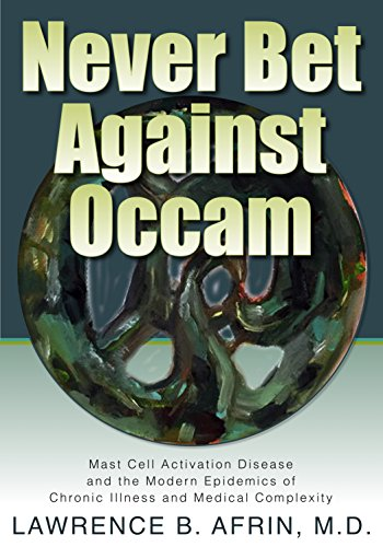 never-bet-against-occam-mast-cell-activation-disease-and-the-modern-epidemics-of-chronic-illness-and