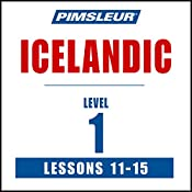 Pimsleur Icelandic Level 1 Lessons 11-15: Learn to Speak and Understand Icelandic with Pimsleur Language Programs |  Pimsleur