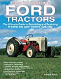 How To Restore Ford Tractors: The Ultimate Guide to Rebuilding and Restoring N-Series and Later Tractors 1939-1962 [Paperback] [2008] (Author) Tharran E Gaines
