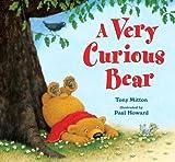 A Very Curious Bear (037585083X) by Mitton, Tony
