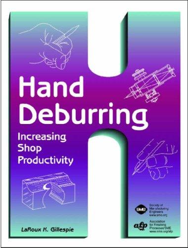 Hand Deburring: Increasing Shop Productivity