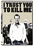 I Trust You to Kill Me [DVD] [Region 1] [US Import] [NTSC]