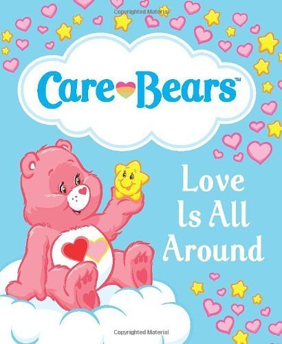 Care Bears: Love Is All Around (Care Bears (Running Press)) By Running Press (2011) Hardcover front-588017