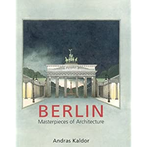 Berlin: Masterpieces of Architecture