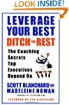 Leverage Your Best Ditch The Rest: Th...