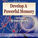 Develop a Powerful Memory  by Glenn Harrold Narrated by Glenn Harrold