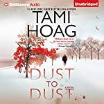 Dust to Dust: A Novel (       UNABRIDGED) by Tami Hoag Narrated by David Colacci
