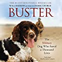 Buster: The Military Dog Who Saved a Thousand Lives Audiobook by RAF Police Flight Sergeant Will Barrow, Isabel George Narrated by James Langton