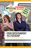 From Entertainment to Citizenship: Politics and Popular Culture (0719085381) by Street, John