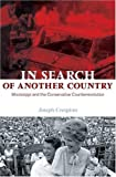In Search of Another Country: Mississippi and the Conservative Counterrevolution (Politics and Society in Twentieth-Century America)