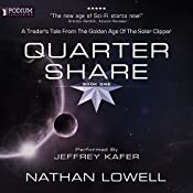 Quarter Share: A Trader's Tale from the Golden Age of the Solar Clipper, Book 1 | Nathan Lowell
