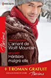 L'amant de Wolff Mountain - H�riti�re malgr� elle - Attraction secr�te : (promotion) (Passions t. 422)