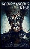 Necromancers Kiss: A Dream Slayer Novella (The Dream Slayer Book 7)