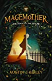 The Mage and the Magpie (Magemother Trilogy Book 1)