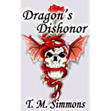 Dragon's Dishonor, A Short Story ~ T. M. Simmons