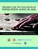 img - for Preparing for the Challenges of Population Aging in Asia: Strengthening the Scientific Basis of Policy Development book / textbook / text book