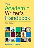 Academic Writer's Handbook (3rd Edition) (0205717616) by Rosen, Leonard J.