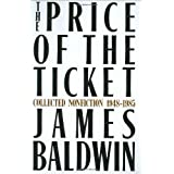 The Price of the Ticket: Collected Nonfiction, 1948-1985 ~ James Baldwin