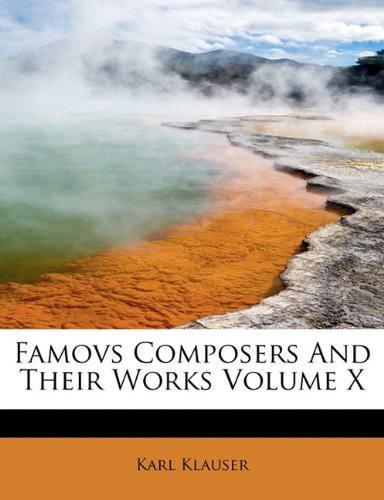 Famovs Composers And Their Works Volume X