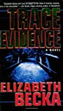 Trace Evidence Elizabeth Becka