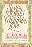 Seven Stories of Christmas Love (1556420196) by Buscaglia PhD, Leo