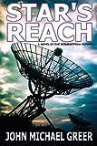 Star's Reach: A Novel Of The Deindustrial Future