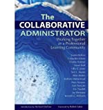 The Collaborative Administrator: Working Together as a Professional Learning Community (Paperback) - Common