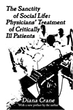 img - for The Sanctity of Social Life: Physicians' Treatment of Critically Ill Patients book / textbook / text book