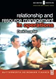 David Loader Relationship and Resource Management in Operations (Securities Institute Operations Management)