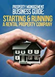 Property Management Business Guide: Starting & Running a Rental Property Company