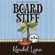 Board Stiff: An Elliot Lisbon Mystery | Kendel Lynn