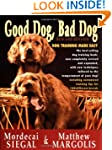 Good Dog, Bad Dog, New and Revised: D...