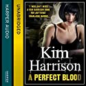 Rachel Morgan: The Hollows (10) - A Perfect Blood (       UNABRIDGED) by Kim Harrison Narrated by Marguerite Gavin