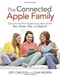 img - for The Connected Apple Home: Discover the Rich Apple Ecosystem of the Mac, iPhone, iPad, and AppleTV book / textbook / text book