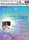 Minimagazin: Das Wundermittel Magnesium-Chlorid