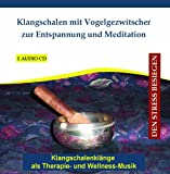 Klangschalen mit Vogelgezwitscher - Singing Bowls of Tibet with Birdsong for Relaxation and Meditation - Sound Therapy and Wellness-CD Entspannung.com Verlag Thomas Rettenmaier