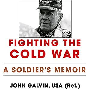 Fighting the Cold War: A Soldier's Memoir Audiobook