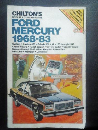 chiltons-repair-tune-up-guide-ford-mercury-1968-83-custom-custom-500-galaxie-500-xl-ltd-through-1982