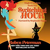 Switching Hour: Magic and Mayhem Book One   Robyn Peterman