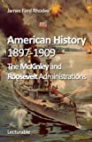 img - for American History, 1897-1909. The McKinley and Roosevelt Administrations book / textbook / text book