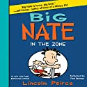 In the Zone: Big Nate, Book 6 Audiobook by Lincoln Peirce Narrated by Fred Berman